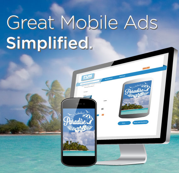 Great Mobile Ads Simplified.