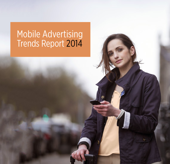 Mobile Advertising Trends Report 2014 - Mobile