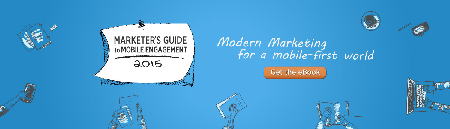 The 2015 Marketer's Guide to Mobile Engagement