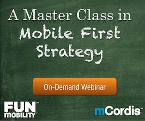A Master Class in Mobile First Strategy